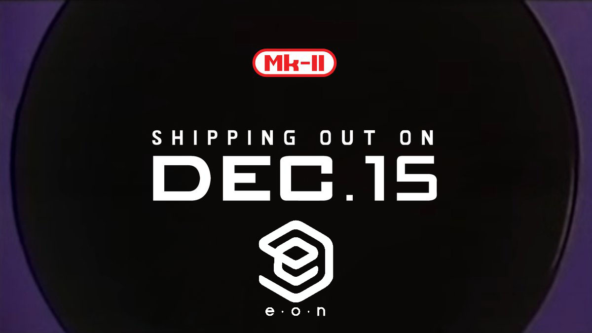 Eon's MK-II Ship Date Confirmed