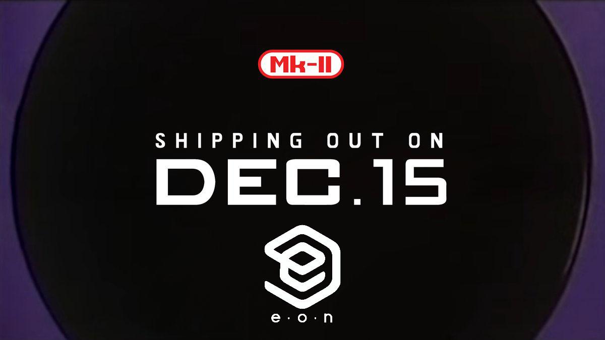 Eon's MK-II Ship Date Confirmed