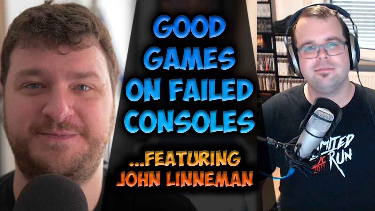 Good Games on Failed Consoles Featuring John Linneman