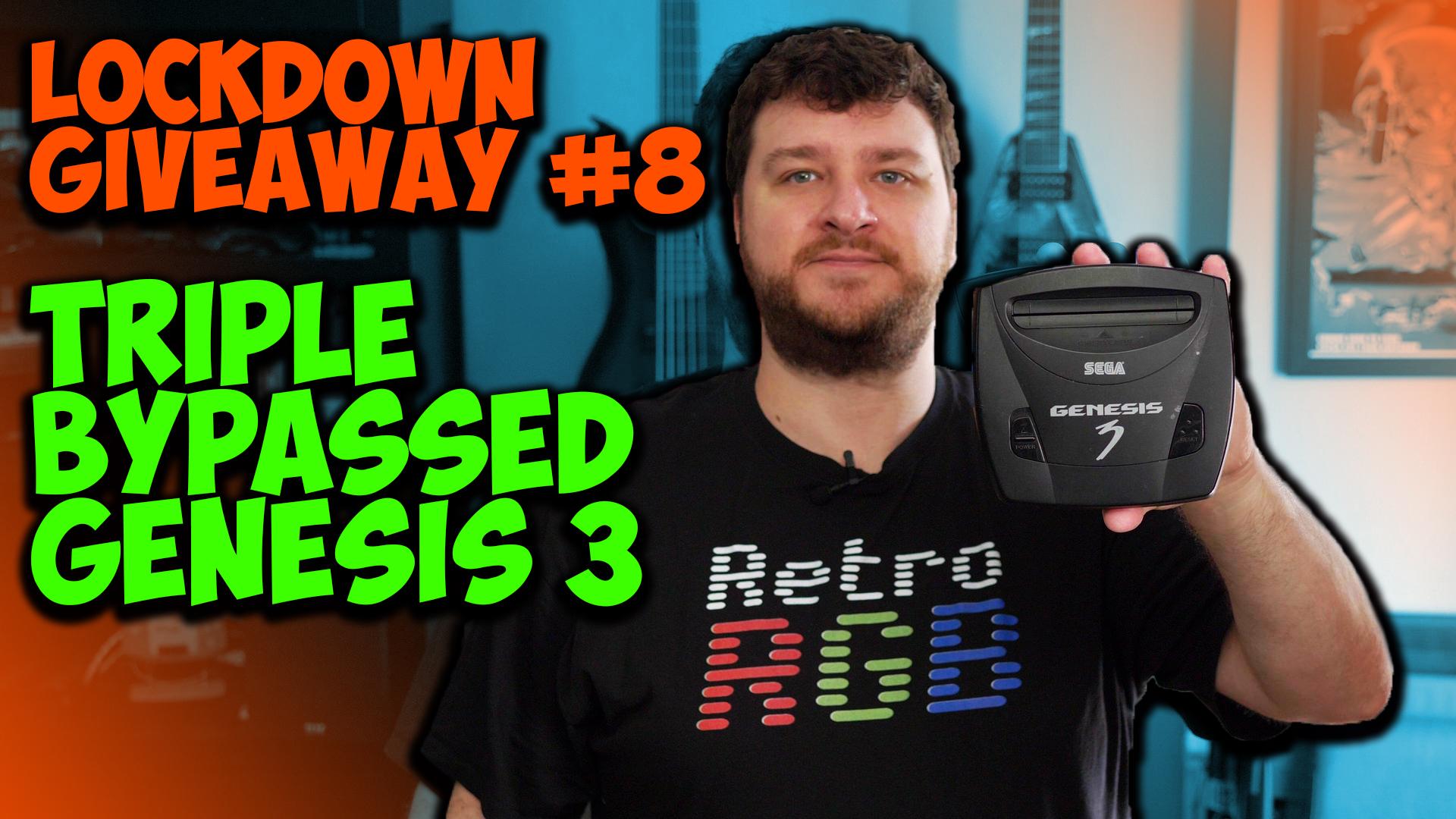 Lockdown Giveaway Week #8:  Triple Bypassed Genesis 3