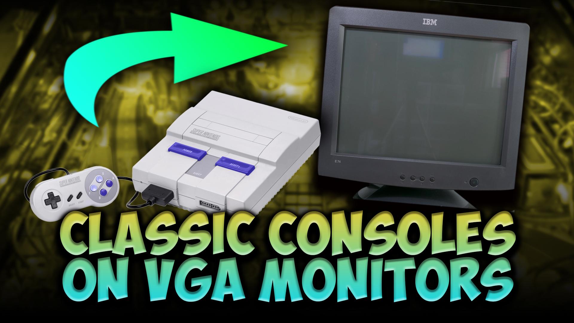 Classic Consoles on VGA Monitors