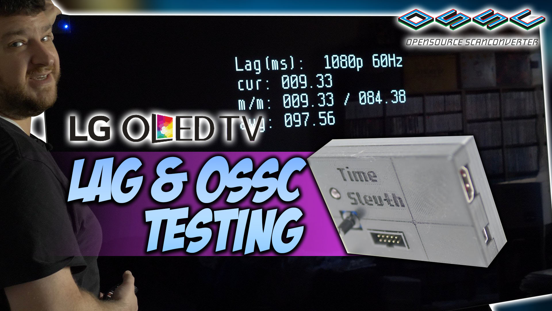 LG CX OLED:  Lag Tests and OSSC Compatibility