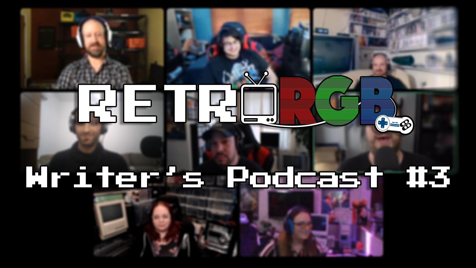 RetroRGB Writer's Podcast #3