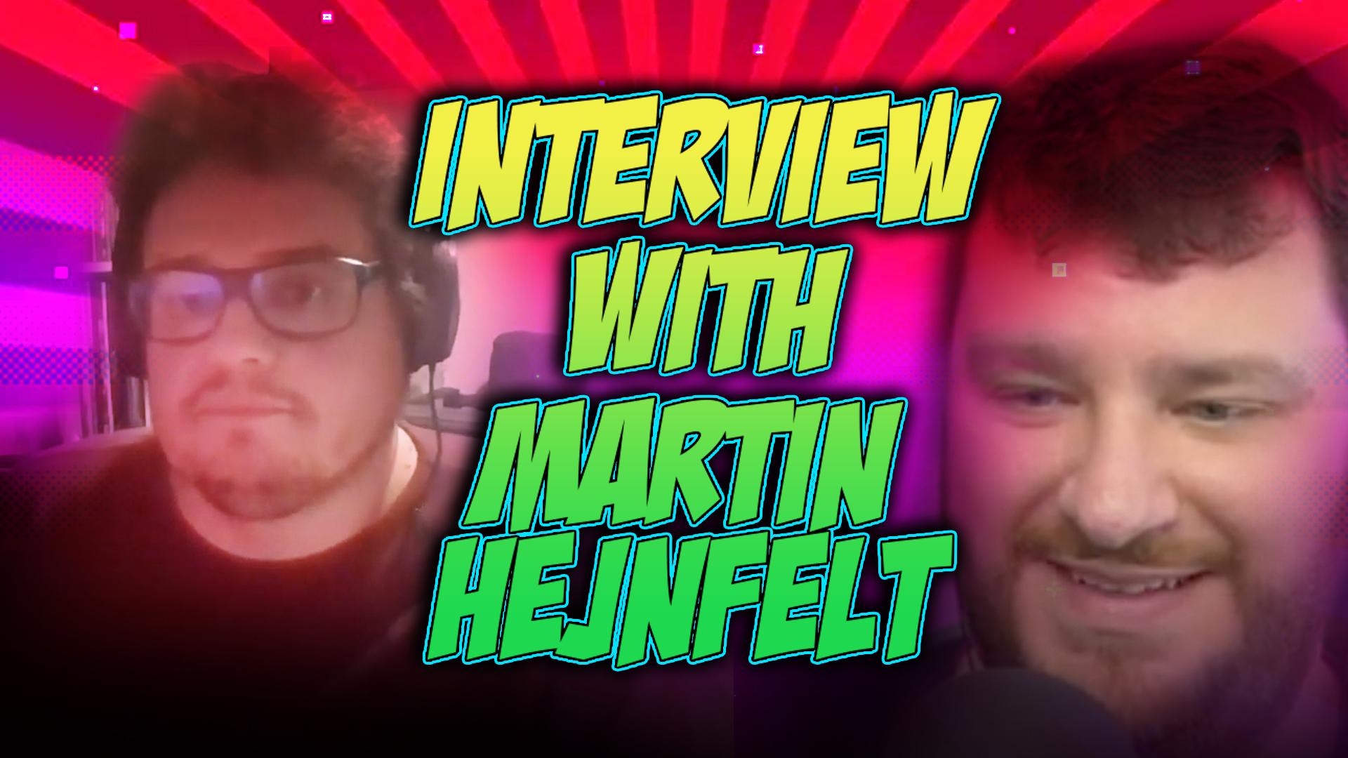 Interview with Martin Hejnfelt